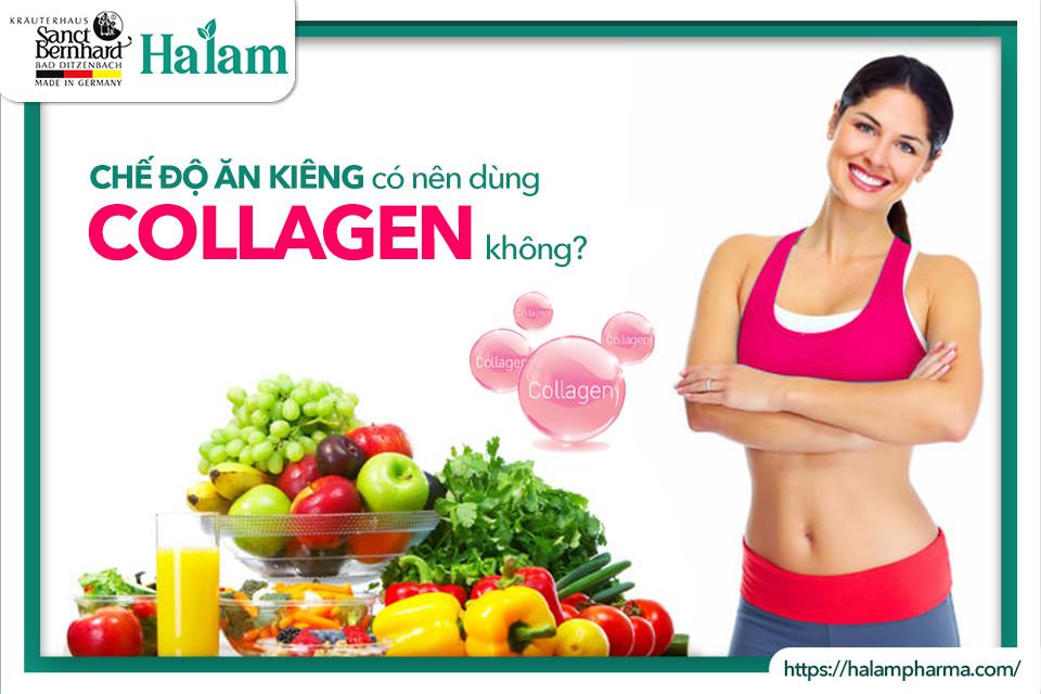 Chế độ ăn kiêng có nên dùng collagen không?